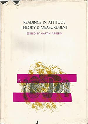 Readings in Attitude Theory & Measurement: Fishbein, Martin