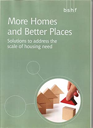 More Homes and Better Places: Solutions to Address the Scale of Housing Need
