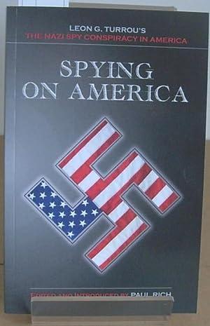 Spying on America: Leon G. Turrou's The: Turrou, Leon G.