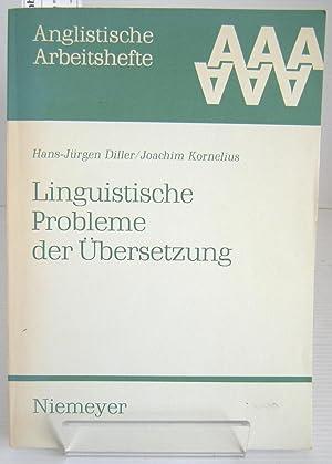Linguistische Probleme der Übersetzung (Anglistische Arbeitshefte): Diller, Hans-Jurgen &
