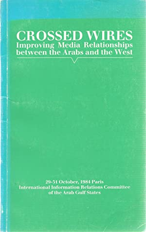 Crossed Wires: Improving Media Relationships between Arabs and the West