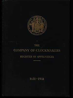 The Company of Clockmakers - Register of Apprentices 1631 - 1931