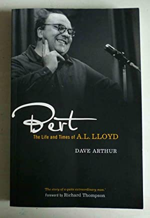 BERT - the Life and Times of A. L. LLOYD: Arthur, Dave