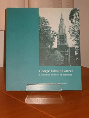 GEORGE EDMUND STREET - A Victorian architect in Berkshire