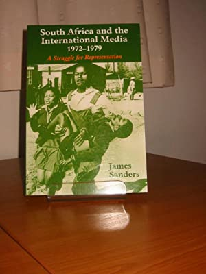 SOUTH AFRICA AND THE INTERNATIONAL MEDIA 1972-1979