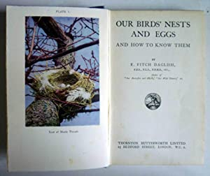 OUR BIRDS' NESTS AND EGGS and How to Know Them: Daglish, E. Fitch