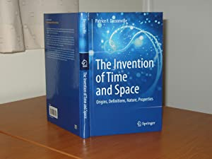 THE INVENTION OF TIME AND SPACE - Origins, Definition, Nature, Properties