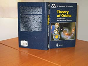 THEORY OF ORBITS - Volume 2: Perturbative and Geometrical Methods - With 81 Figures