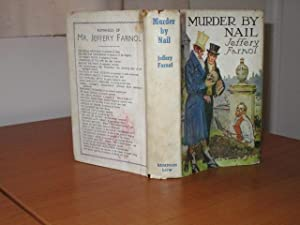 MURDER BY NAIL [Being an Episode in the Career of Jasper Shrig of Bow Street]: Farnol, Jeffery