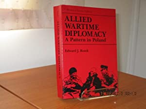 ALLIED WARTIME DIPLOMACY - A Pattern in Poland
