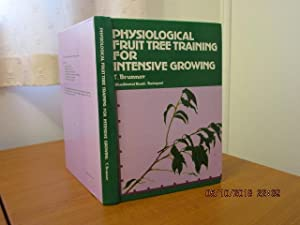 PHYSIOLOGICAL FRUIT TREE TRAINING FOR INTENSIVE GROWING