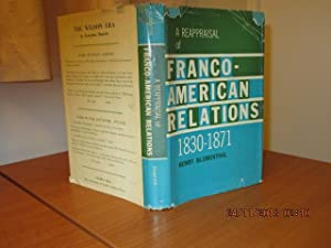 A REAPPRAISAL OF FRANCO-AMERICAN RELATIONS 1830-1871 (Signed)