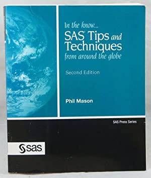 In the Know.SAS Tips and Techniques From Around the Globe, Second Edition (SAS Press)