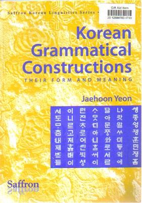 Korean Grammatical Constructions: Their Form and Meaning: Jaehoon Yeon