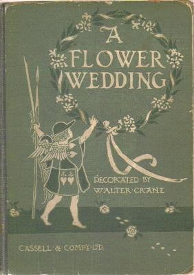 A Flower Wedding. Described by Two Wallflowers: Crane, Walter