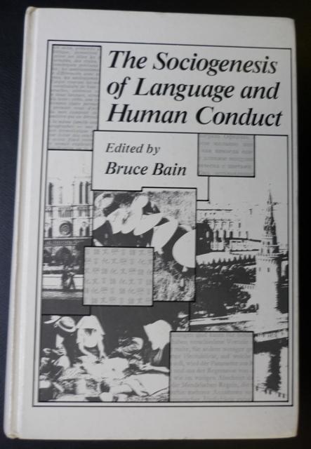 The Sociogenesis of Language and Human Conduct