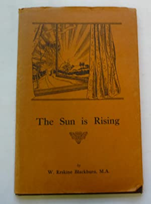 The Sun is Rising: Blackburn, W.Erskine