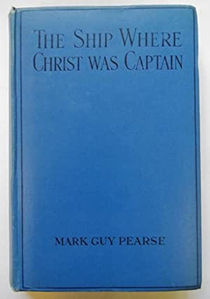 The ShipWhere Christ Was Captain: Stories of Cornish Methodism: Pearse, Mark Guy