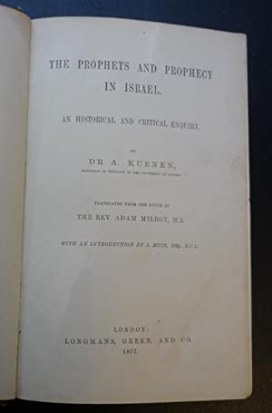 The Prophets and Prophecy in Israel, an Historical and Critical Enquiry: Kuenen, Dr. A.
