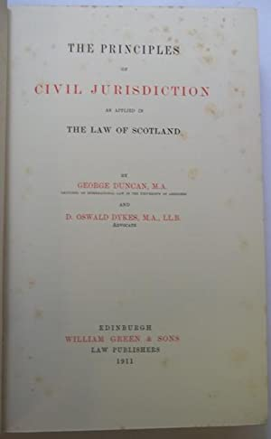 The Principles of Civil Jurisdiction as Applied in the Law in Scotland