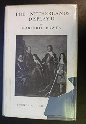 The Netherlands Display'd or The Delights of the Low Countries.: Bowen, Marjorie