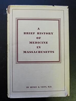 A Brief History of Medicine in Massachusetts: Viets, Henry, M.D.