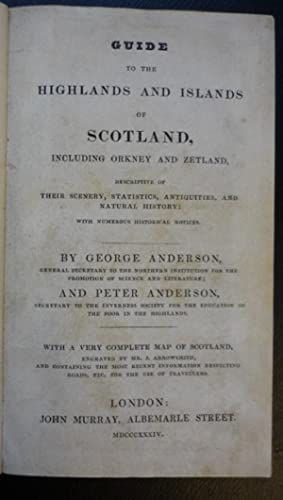 Anderson's Guide to the Highlands and Islands of Scotland, Including Orkney and Zetland: ...