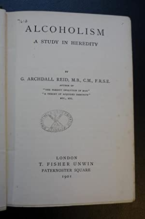 Alcoholism, A Study in Heredity: Reid, G. Archibald