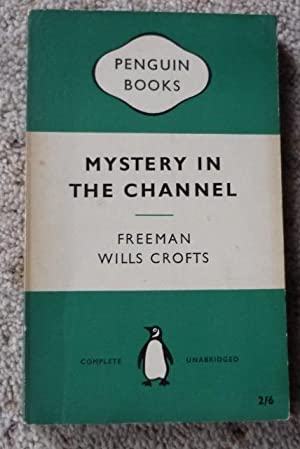 Mystery in the Channel: Crofts, Freeman Wills