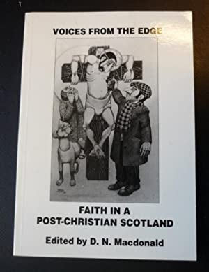 Voices from the Edge -Faith in a Post-Christian Scotland: Macdonald, D.N. (editor)