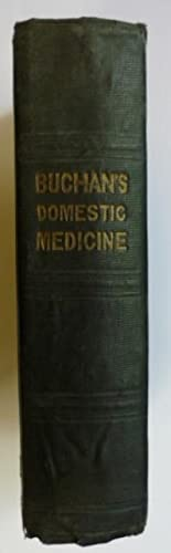 Domestic Medicine; or, A Treatise on the Prevention and Cure of Diseases by Regimen and Simple Me...