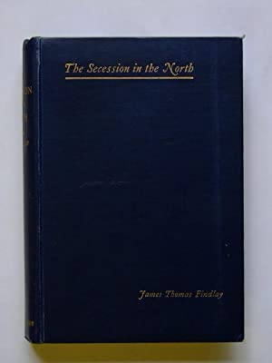 The Secession in the North;the Story of an Old Seceder Presbytery 1688-1897: Findlay, James Thomas