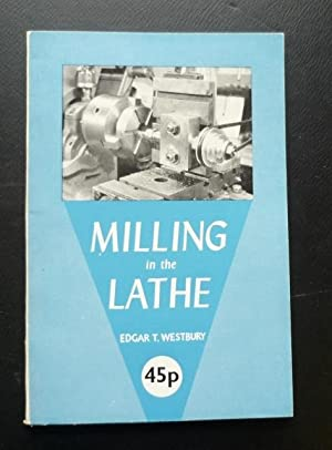 Milling in the Lathe: Westbury, Edgar T.