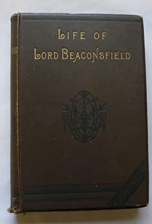 The Earl of Beaconsfield: His Life and Work
