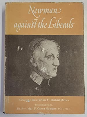 Newman Against the Liberals: 25 Classic Sermons: Newman, John Henry,