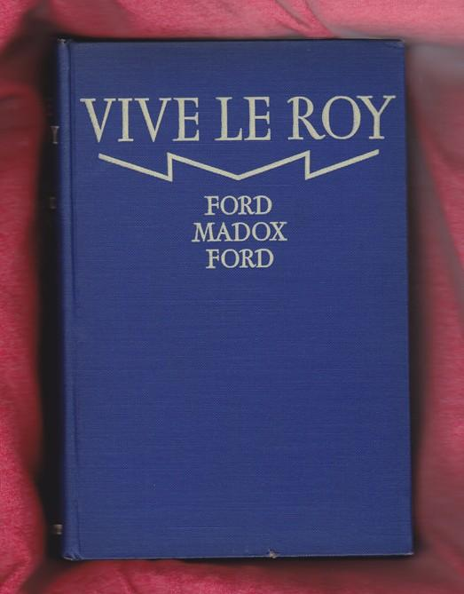 Vive Le Roy: Ford, Ford Madox