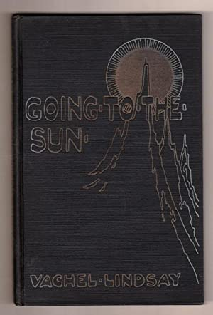 Going to the Sun: Lindsay, Vachel