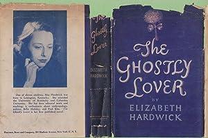 The Ghostly Lover: Hardwick, Elizabeth