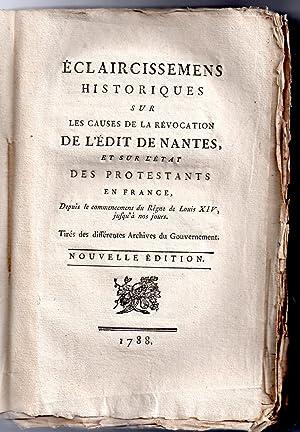 Eclaircissemens historiques sur les causes de la révocation de l'édit de Nantes et sur l'...