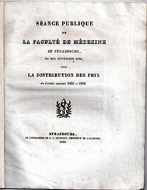Séance Publique de la Faculté de Médecine de Strasbourg, du 10 novembre 1838, pour la Distribution ...