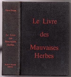 Le Livre des Mauvaises Herbes: FERRAN, Pierre