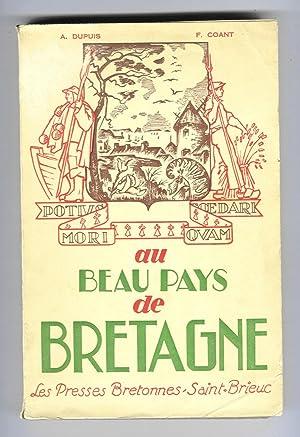 Au beau pays de Bretagne. Anthologie géographique, historique et littéraire avec illustrations et ...