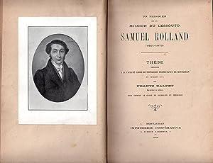 Un pionnier de la Mission du Lessouto : Samuel Rolland (1801-1873): BALFET, Frantz