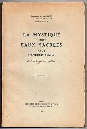 La Mystique des Eaux Sacrées dans l'Antique Armor : Essai sur la conscience mythique: MARMIER, ...