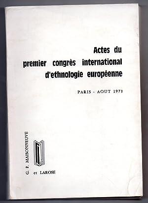Actes du Premier Congrès International d'Ethnologie Européenne. Paris 24 au 28 ...