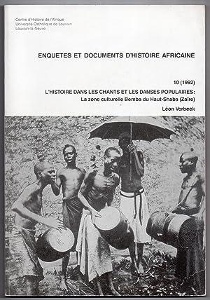 L'Histoire dans les Chants et les Danses Populaires : La zone culturelle Bemba du Haut-Shaba ( ...