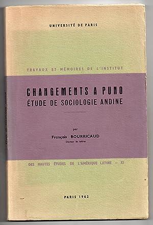 Changements à Puno : Etude de sociologie andine: BOURRICAUD, François