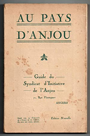 Au Pays d'Anjou : Guide du Syndicat d'Initiative de l'Anjou : Edition Nouvelle