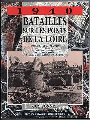 1940 : Batailles sur les Ponts de la Loire: BONNET, Guy