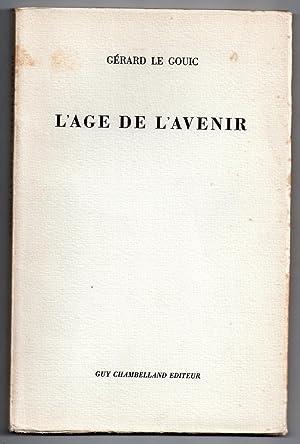 Lot de 2 ouvrages : L'Age de l'Avenir + Les Sentiments Obscurs : choix de poèmes précédé de...